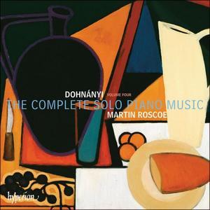 Martin Roscoe - Dohnányi: The Complete Solo Piano Music, Vol. 4 (2019)