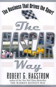 The NASCAR Way : The Business That Drives the Sport