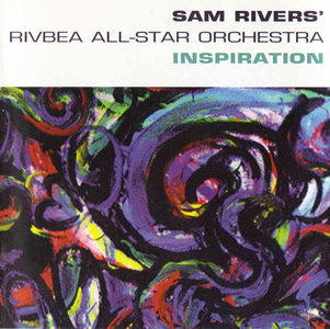 Sam Rivers' Rivbea All-Star Orchestra - Inspiration (1999) {RCA-Victor 74321-64717-2}