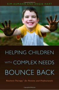 Helping Children with Complex Needs Bounce Back Resilient Therapy for Parents and Professionals
