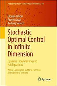 Stochastic Optimal Control in Infinite Dimension: Dynamic Programming and HJB Equations