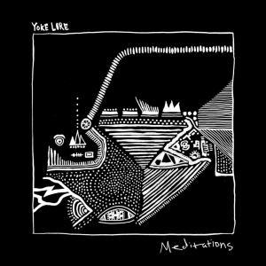 Yoke Lore - Meditations (2019)