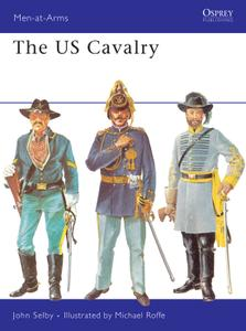 The US Cavalry, Book 33 (Men-at-Arms)
