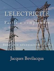 """Jacques Bevilacqua, """"L'électricité: Facile à comprendre"""""""