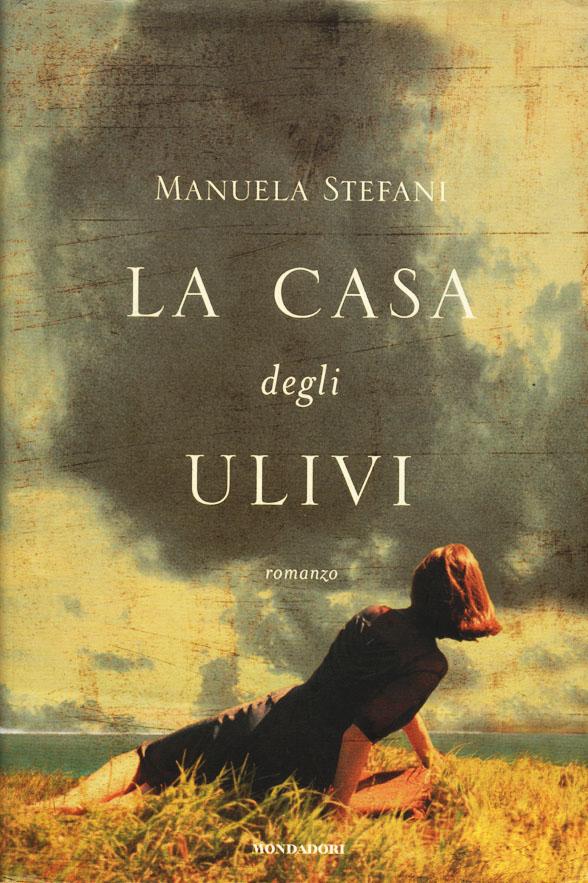 Manuela Stefani - La casa degli ulivi