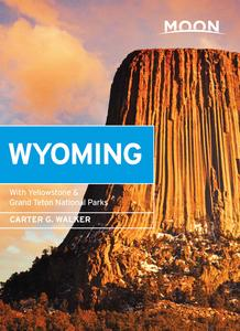 Moon Wyoming: With Yellowstone & Grand Teton National Parks (Travel Guide), 3rd Edition