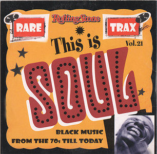 VA - Rolling Stone Rare Trax Vol. 21 - This Is Soul: Black Music From The 70s Till Today (2002)