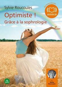 """Sylvie Roucoules, """"Optimiste ! Grâce à la sophrologie"""""""
