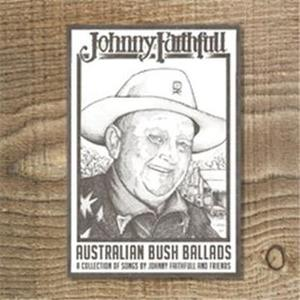 VA - Australian Bush Ballads: A Collection of Songs by Johnny Faithfull and Friends (2019)