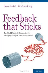 Feedback that Sticks: The Art of Effectively Communicating Neuropsychological Assessment Results (Repost)