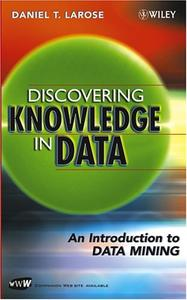 Discovering Knowledge in Data: An Introduction to Data Mining (Repost)