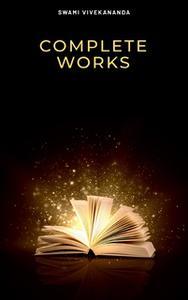 «Swami Vivekananda: Complete Works» by Swami Vivekananda