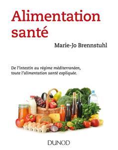 """Marie-Jo Brennstuhl, """"Alimentation santé : De l'intestin au régime méditerranéen, toute l'alimentation santé expliquée"""""""