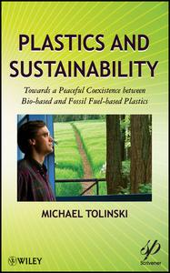 Plastics and Sustainability: Towards a Peaceful Coexistence between Bio-based and Fossil Fuel-based Plastics (Repost)