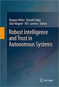 Robust Intelligence and Trust in Autonomous Systems [Repost]