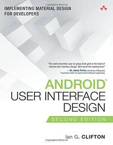 Android User Interface Design: Implementing Material Design for Developers