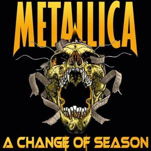 Metallica - A Change Of Season (1996) {2008 Masters}
