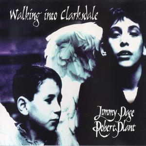 Jimmy Page, Robert Plant - Walking Into Clarksdale (1998)