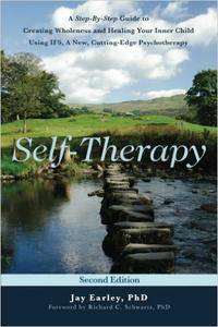 Self-Therapy: A Step-By-Step Guide to Creating Wholeness and Healing Your Inner Child, 2nd Edition