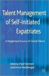 Talent Management of Self-Initiated Expatriates: A Neglected Source of Global Talent (Repost)