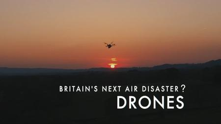 BBC Horizon - Britain's Next Air Disaster? Drones (2019)