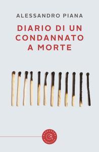 Alessandro Piana - Diario di un condannato a morte