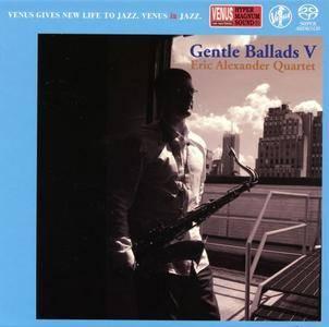 Eric Alexander Quartet - Gentle Ballads V (2011) [SACD ISO+HiRes FLAC]