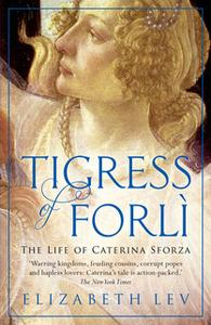 «Tigress of Forli» by Elizabeth Lev