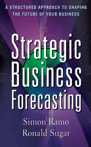 Strategic Business Forecasting: A Structured Approach to Shaping the Future of Your Business (repost)
