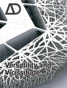 Versatility and Vicissitude: Performance in Morpho-Ecological Design (Architectural Design - Repost)