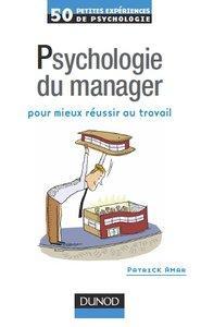 50 petites expériences de psychologie du manager pour mieux réussir au travail - Patrik Amar [Repost]