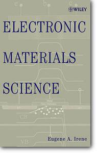 Eugene A. Irene, «Electronic Materials Science»