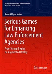 Serious Games for Enhancing Law Enforcement Agencies: From Virtual Reality to Augmented Reality