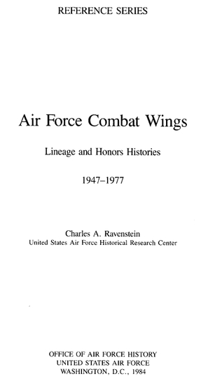 Air Force Combat Wings: Lineage and Honors Histories, 1947-1977