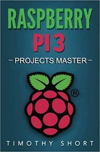 Raspberry Pi 3: Projects Master (Volume 2)