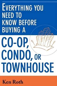 Everything You Need to Know Before Buying a Co-op,Condo, or Townhouse (repost)