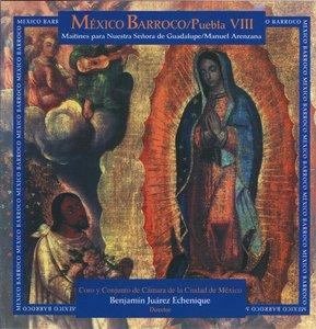 Manuel Arenzana - Mexico Barroco: Puebla VIII - Maitines para Nuestra Señora de Guadalupe