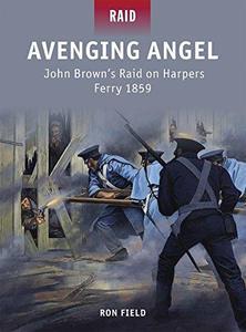 Avenging Angel # John Brown#s Raid on Harpers Ferry 1859 (Repost)