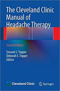 The Cleveland Clinic Manual of Headache Therapy: Second Edition Ed 2