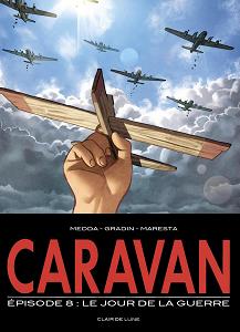 Caravan - Tome 8 - Le Jour de la Guerre