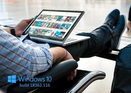 Windows 10 version 1903 Build 18362.116