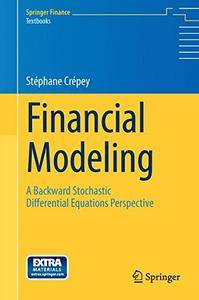 Financial Modeling: A Backward Stochastic Differential Equations Perspective (Springer Finance) [Repost]