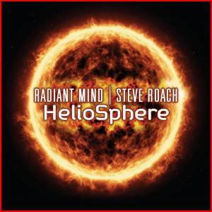 Radiant Mind & Steve Roach - HelioSphere (2019)