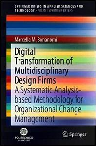 Digital Transformation of Multidisciplinary Design Firms: A Systematic Analysis-Based Methodology for Organizational