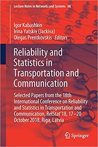 Reliability and Statistics in Transportation and Communication: Selected Papers from the 18th International Conference o