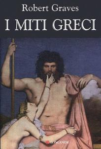 Robert Graves - I miti greci (2014) [Repost]