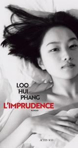 "Loo Hui Phang, ""L'imprudence"""