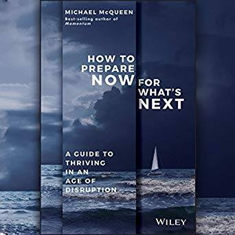 How to Prepare Now for What's Next: A Guide to Thriving in an Age of Disruption [Audiobook]