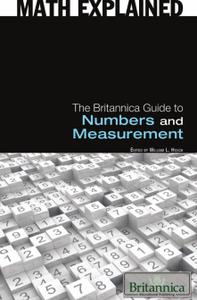 The Britannica Guide to Numbers and Measurement (Math Explained)