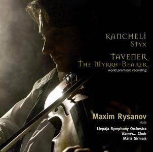 Maxim Rysanov, Liepaja SO, Maris Sirmais - Giya Kancheli: Styx; John Tavener: The Myrhh-Bearer (2007) [Re-Up]